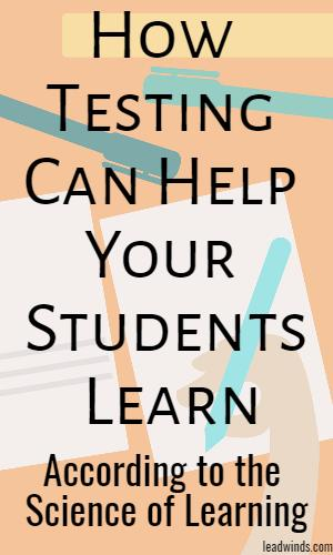 How testing can help your students learn, according to the science of learning